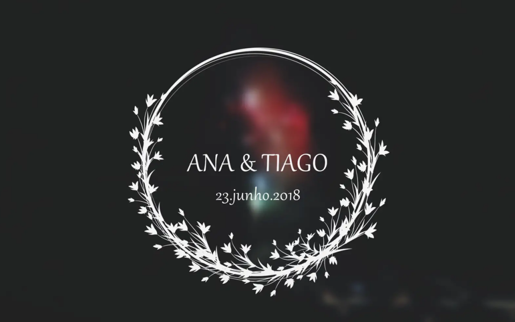 ANA&TIAGO – Wedding Trailer – 23SET18 4K